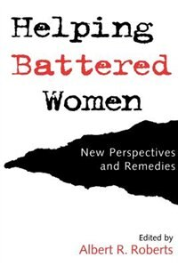 Book Helping Battered Women: New Perspectives and Remedies by Albert R. Roberts