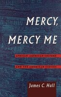 Mercy, Mercy Me: African-American Culture and the American Sixties
