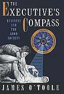 Book The Executives Compass: Business and the Good Society by James OToole