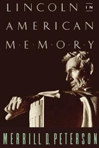 Book Lincoln in American Memory by Merrill D. Peterson