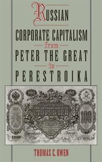 Book Russian Corporate Capitalism From Peter the Great to Perestroika by Thomas C. Owen