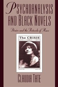 Book Psychoanalysis and Black Novels: Desire and the Protocols of Race by Claudia Tate