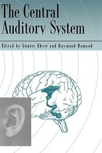 Book The Central Auditory System by Gunter Ehret