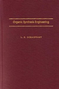 Book Organic Synthesis Engineering by L. K. Doraiswamy