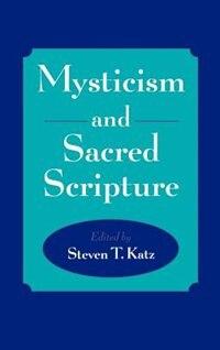 Book Mysticism and Sacred Scripture: Mysticism & Sacred Scripture by Steven T. Katz