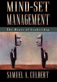 Book Mind-Set Management: The Heart of Leadership by Samuel A. Culbert