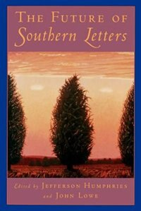 Book The Future of Southern Letters by Jefferson Humphries