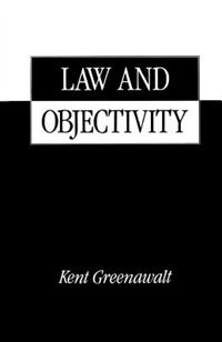 Book Law and Objectivity by Kent Greenawalt