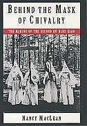 Book Behind the Mask of Chivalry: The Making of the Second Ku Klux Klan by Nancy K. MacLean