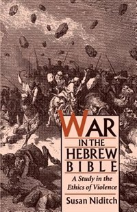 Book War in the Hebrew Bible: A Study in the Ethics of Violence by Susan Niditch