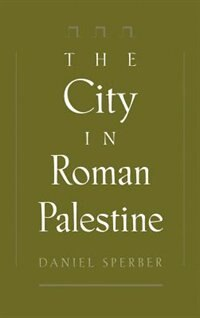 Book The City in Roman Palestine by Daniel Sperber