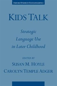 Book Kids Talk: Strategic Language Use in Later Childhood by Susan M. Hoyle