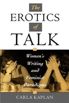 The Erotics of Talk: Womens Writing and Feminist Paradigms