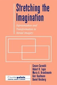 Book Stretching the Imagination: Representation and Transformation in Mental Imagery by Cesare Cornoldi