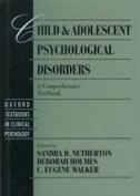 Book Child and Adolescent Psychological Disorders: A Comprehensive Textbook by Sandra D. Netherton