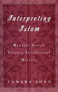 Book Interpreting Islam: Bandali Jawzis Islamic Intellectual History by Tamara Sonn