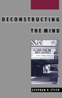 Book Deconstructing the Mind by Stephen P. Stich