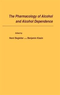 Book The Pharmacology of Alcohol and Alcohol Dependence by Henri Begleiter