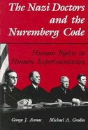 Book The Nazi Doctors and the Nuremberg Code: Human Rights in Human Experimentation by George J. Annas