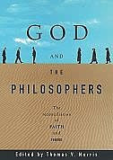 Book God and the Philosophers: The Reconciliation of Faith and Reason by Thomas V. Morris
