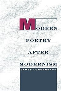 Book Modern Poetry after Modernism by James Longenbach
