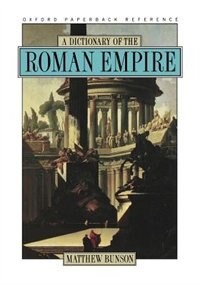 Book A Dictionary of the Roman Empire by Matthew Bunson