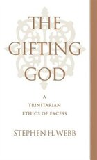The Gifting God: A Trinitarian Ethics of Excess