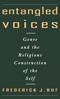 Book Entangled Voices: Genre and the Religious Construction of the Self by Frederick J. Ruf