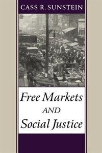 Book Free Markets and Social Justice by Cass R. Sunstein
