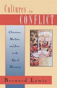 Book Cultures in Conflict: Christians, Muslims, and Jews in the Age of Discovery by Bernard Lewis