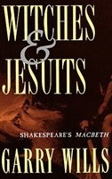 Book Witches and Jesuits: Shakespeares Macbeth by Garry Wills