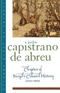 Book Chapters of Brazils Colonial History 1500-1800: Chapters Of Brazils Colonial H by Joao Capistrano de Abreu