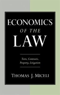 Book Economics of the Law: Torts, Contracts, Property and Litigation by Thomas J. Miceli