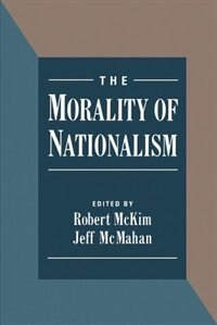 Book The Morality of Nationalism by Mckim, Robert