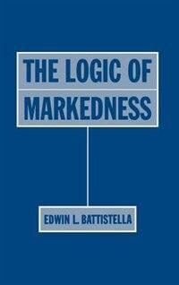 Book The Logic of Markedness by Edwin L. Battistella