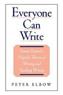 Book Everyone Can Write: Essays Toward a Hopeful Theory of Writing and Teaching Writing by Peter Elbow