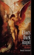 Eliots Dark Angel: Intersections of Life and Art