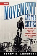 Book The Movement and The Sixties by Terry H. Anderson
