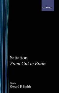 Book Satiation: From Gut to Brain by Gerard P. Smith
