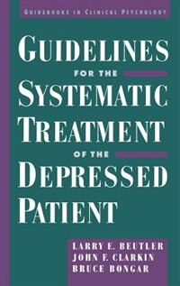 Book Guidelines for the Systematic Treatment of the Depressed Patient by Larry E. Beutler