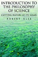 Book Introduction to the Philosophy of Science: Cutting Nature at its Seams by Robert Klee