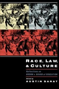Book Race, Law, and Culture: Reflections on Brown v. Board of Education by Austin Sarat