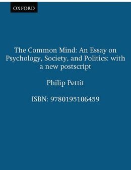 Book The Common Mind: An Essay on Psychology, Society, and Politics with a new postscript: An Essay on… by Philip Pettit