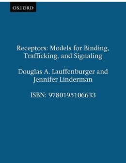 Book Receptors: Models for Binding, Trafficking, and Signaling by Douglas A. Lauffenburger