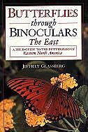 Book Butterflies through Binoculars: The East A Field Guide to the Butterflies of Eastern North America by Jeffrey Glassberg