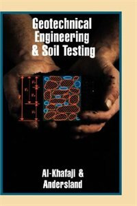 Book Geotechnical Engineering and Soil Testing by Amir Wadi Al-Khafaji