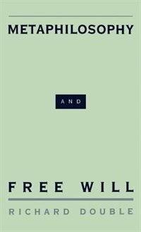 Book Metaphilosophy and Free Will by Richard Double