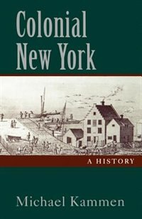 Book Colonial New York: A History by Michael Kammen