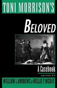 Toni Morrison's Beloved: A Casebook de William L. Andrews