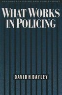 Book What Works in Policing by David H. Bayley